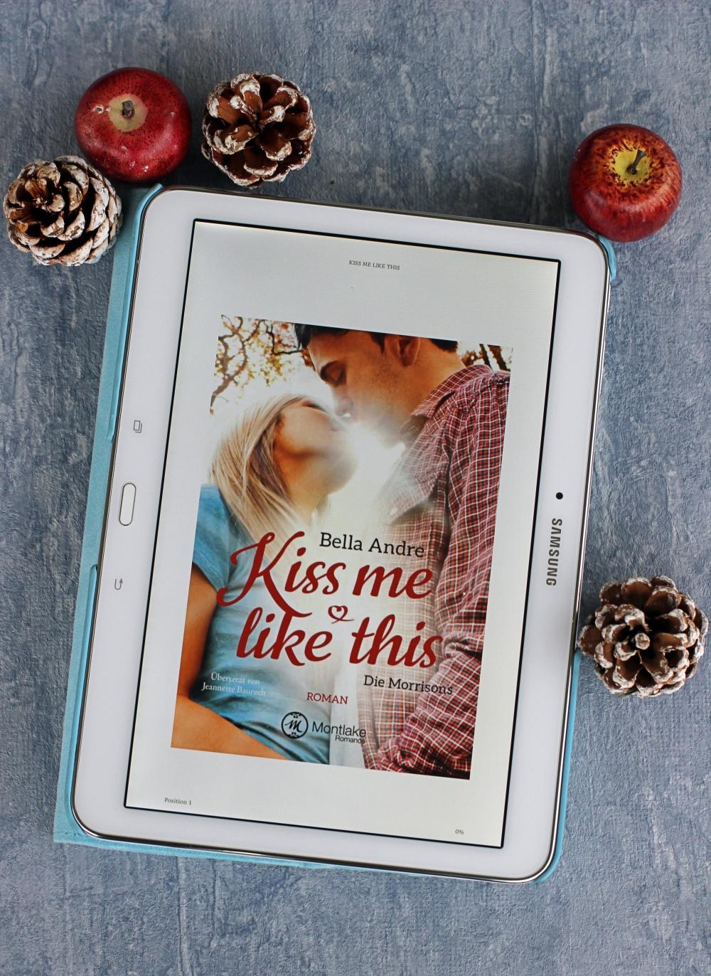 Rezension Kiss me like this von Bella Andre