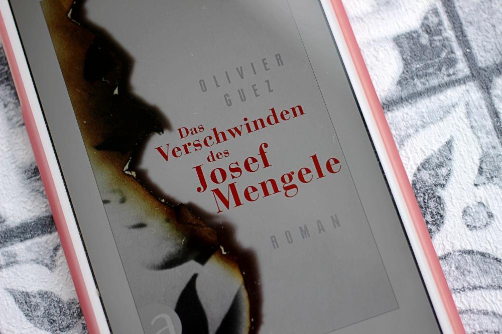 Rezension Das Verschwinden des Josef Mengele von Olivier Guez