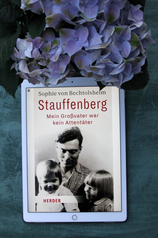 Stauffenberg Mein Großvater war kein Attentäter Sophie von Bechtoldsheim