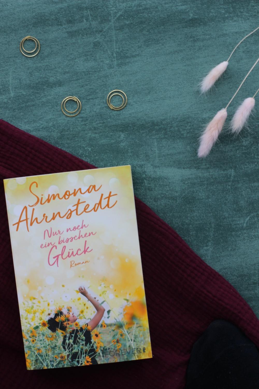 Nur noch ein bissche Glück von Simona Ahrnstedt